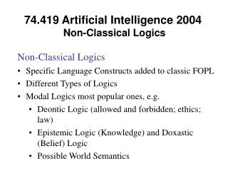 74.419 Artificial Intelligence 2004   Non-Classical Logics