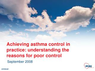 Achieving asthma control in practice: understanding the reasons for poor control