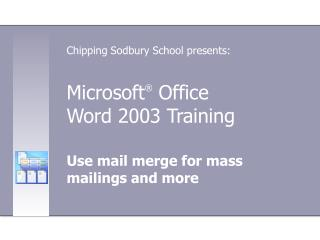 Microsoft ®  Office  Word 2003 Training