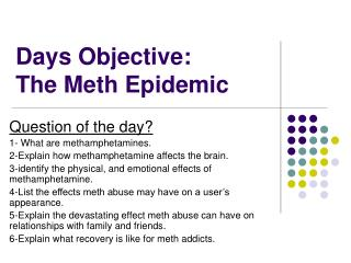 Days Objective:           The Meth Epidemic