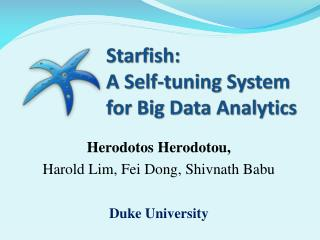 Starfish:  A Self-tuning System  for Big Data Analytics