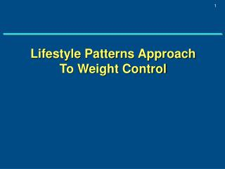 Lifestyle Patterns Approach To Weight Control