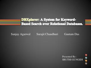 DBXplorer:  A System for Keyword-Based Search over Relational Databases.