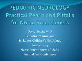 PEDIATRIC NEUROLOGY: Practical Pearls and Pitfalls for Nurse Practitioners