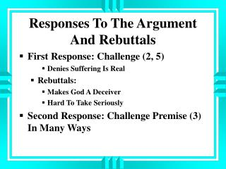Responses To The Argument And Rebuttals