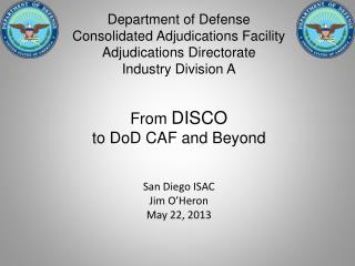 From  DISCO to DoD CAF and Beyond