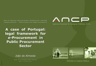 How  to  develop eProcurement solutions  for  national implementation – Policy Goals and Legal Framework