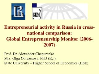 Entrepreneurial activity in Russia in cross-national comparison: Global Entrepreneurship Monitor  ( 2006-2007 )