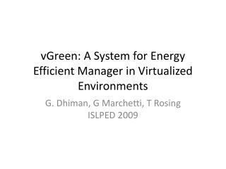 vGreen : A System for Energy Efficient  Manager in Virtualized Environments