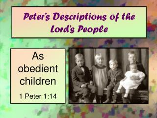 Peter's Descriptions of the Lord's People