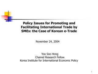 Policy Issues for Promoting and Facilitating International Trade by SMEs: the Case of Korean e-Trade