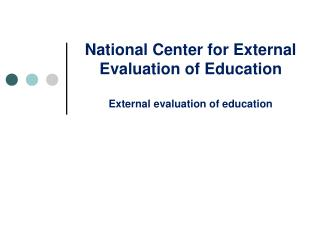 National Center for External Evaluation of Education   External evaluation of education