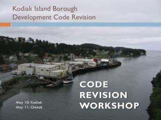 Kodiak Island Borough  Development Code Revision
