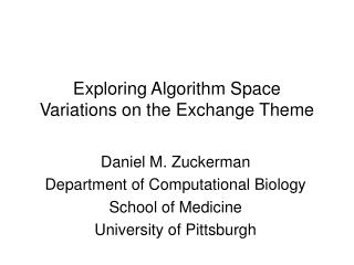 Exploring Algorithm Space Variations on the Exchange Theme