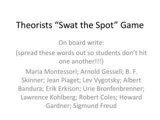 "Theorists ""Swat the Spot"" Game"