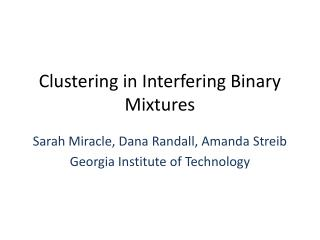 Clustering in Interfering Binary Mixtures