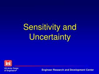 Sensitivity and Uncertainty