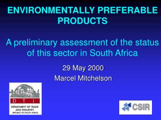 ENVIRONMENTALLY PREFERABLE PRODUCTS A preliminary assessment of the status of this sector in South Africa