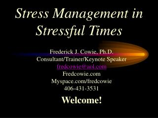 Stress Management in  Stressful Times
