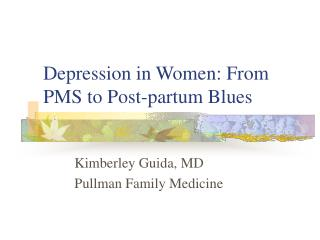 Depression in Women: From PMS to Post-partum Blues