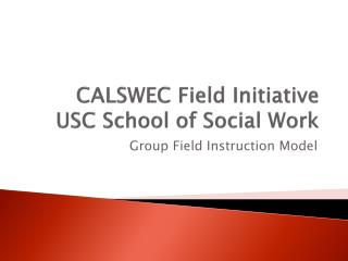 CALSWEC Field Initiative USC School of Social Work