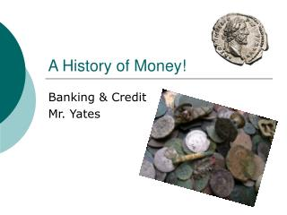 A History of Money!