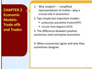 Why models? --- simplified representations of reality—play a crucial role in economics 2. Two simple but important mod