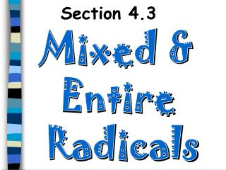 Mixed &  Entire  Radicals