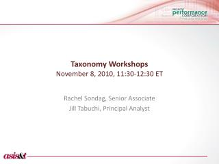 Taxonomy Workshops November 8, 2010, 11:30-12:30 ET