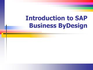 Introduction to SAP Business  ByDesign