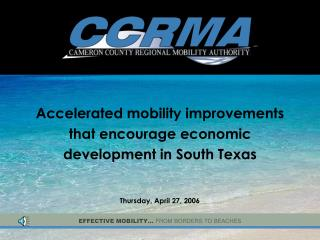 Accelerated mobility improvements that encourage economic development in South Texas