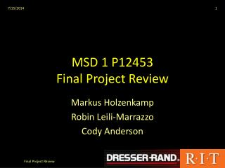 MSD 1 P12453 Final Project Review