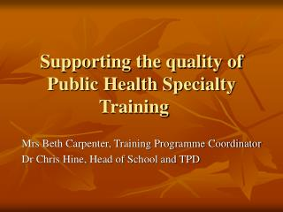 Supporting the quality of Public Health Specialty Training
