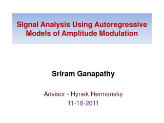 Signal Analysis Using Autoregressive Models of Amplitude Modulation