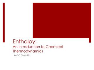 Enthalpy: An introduction to Chemical Thermodynamics