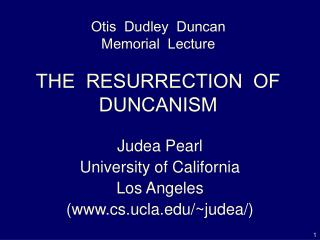 Otis  Dudley  Duncan Memorial  Lecture THE  RESURRECTION  OF   DUNCANISM
