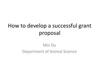 How to develop a successful grant proposal