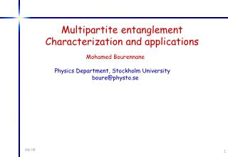 Multipartite entanglement Characterization and applications