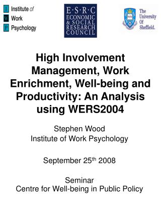 High Involvement Management, Work Enrichment, Well - being and Productivity: An Analysis using WERS2004
