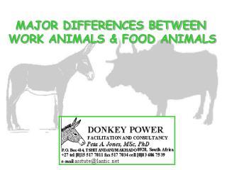 MAJOR DIFFERENCES BETWEEN WORK ANIMALS & FOOD ANIMALS
