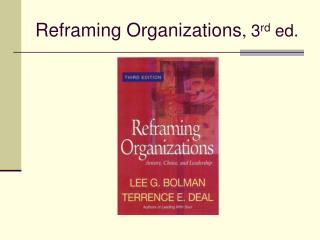Reframing Organizations ,  3 rd  ed.