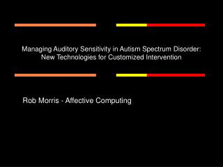 Managing Auditory Sensitivity in Autism Spectrum Disorder: New Technologies for Customized Intervention