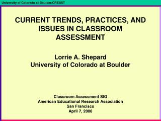 CURRENT TRENDS, PRACTICES, AND ISSUES IN CLASSROOM ASSESSMENT