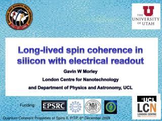 Long-lived spin coherence in silicon with electrical readout Gavin  W Morley London Centre for Nanotechnology  and Depar