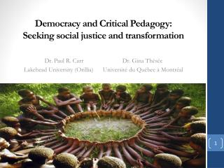 Democracy and Critical Pedagogy: Seeking social justice and transformation