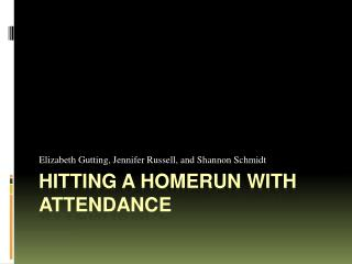 Hitting a Homerun with Attendance