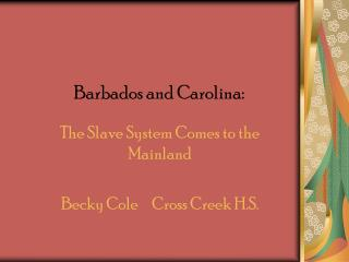Barbados and Carolina: