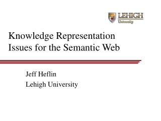 Knowledge Representation Issues for the Semantic Web