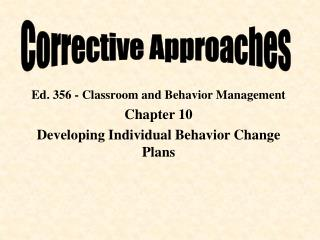 Ed. 356 - Classroom and Behavior Management Chapter 10 Developing Individual Behavior Change Plans
