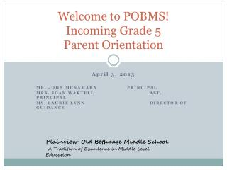 Welcome to POBMS! Incoming Grade 5  Parent Orientation